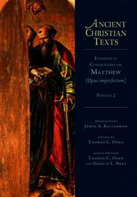 Incomplete Commentary on Matthew (Opus imperfectum) (Ancient Christian Texts)