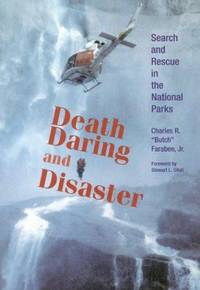 DEATH, DARING AND DISASTER: Search and Rescue in the National Parks