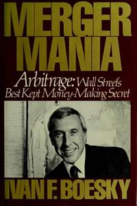 Arbitrage Merger Mania Wall Streets Best Kept Money-Making Secret