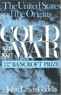 The United States and the Origins of the Cold War 1941-1947
