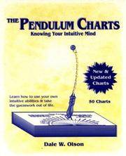 KNOWING YOUR INTUITIVE MIND WITH PENDULUM CHARTS (revised & expanded; 44 charts)