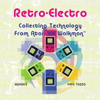 Retro-Electro: Collecting Technology from Atari to Walkman