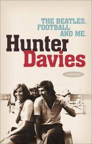 The Beatles, Football and Me by  Hunter Davies  - 1st Edition  - 2006  - from Richard Sylvanus Williams (Est 1976) (Bookdealer)  (SKU: kb364.108)