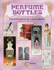 The Wonderful World of Collecting Perfume Bottles - identification and value guide