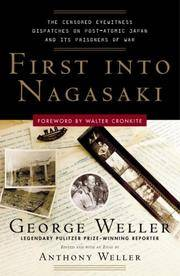 image of First Into Nagasaki: The Censored Eyewitness Dispatches on Post-Atomic Japan and Its Prisoners of War