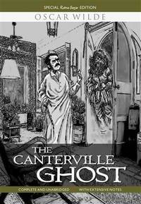 The Canterville Ghost: Complete and Unabridged with Extensive Notes by Wilde, Oscar