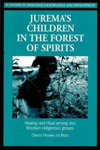 Jurema's Children in the Forest of Spirits: Healing and Ritual Among Two Brazilian Indigenous Groups.