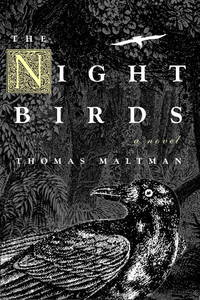 The Nightbirds by  Thomas Maltman - Paperback - 2008 - from Travelin' Storyseller and Biblio.com