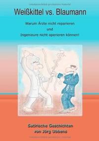Weißkittel vs. Blaumann: Warum Ärzte nicht reparieren und Ingenieure nicht operieren...