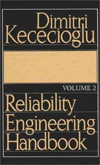 Reliability Engineering Handbook, Vol. 2