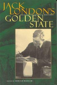 Jack London's Golden State: Selected California Writings