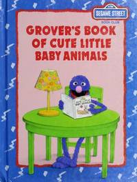 image of Grover's book of cute little baby animals (Sesame Street book club)