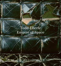 Todd Eberle: Empire of Space by  David [Contributor];  Glenn [Foreword]; Hickey - Hardcover - 2011 - from Brancamp Books (SKU: 140122003)