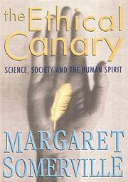 The Ethical Canary: Science, Society and the Human Spirit