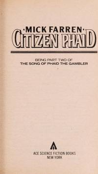 Citizen Phaid: being pat two of the Song of Phaid the Gambler
