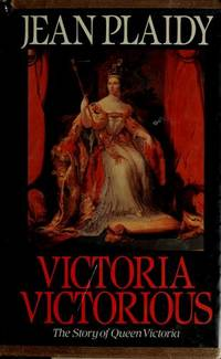 Victoria Victorious (Queens of England, 3rd)