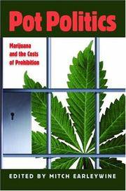 Pot Politics: Marijuana and the Costs of Prohibition