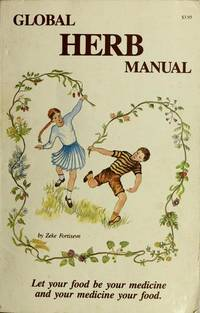 Global Herb Manual : An Herbal Gift to Better Health and Happiness