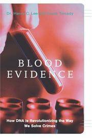 Blood Evidence: How DNA is Revolutionizing the Way We Solve Crimes