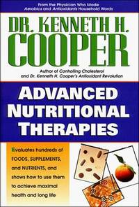 Advanced Nutritional Therapies by Kenneth H Cooper - Hardcover - 1997 - from Books and More by the Rowe (SKU: 13-3H0785273026)
