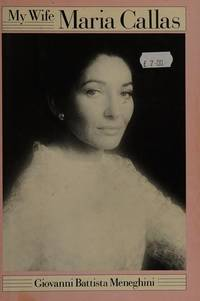 My Wife Maria Callas by G.B. Meneghini, Renzo Allegri