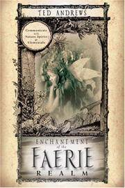 Enchantment of the Faerie Realm: Communicate With Nature Spirits and Elementals