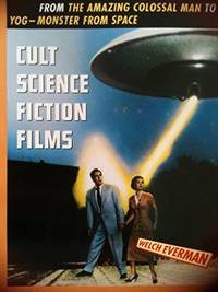 Cult Science Fiction Films: From the Amazing Colossal Man to Yog : The Monster from Space (Citadel Film Series)
