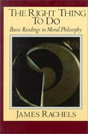 The Right Thing to Do : Basic Readings in Moral Philosophy
