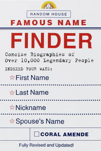 Random House Famous Name Finder: Concise Biographies of Over 10,000 Legendary People Indexed Four...