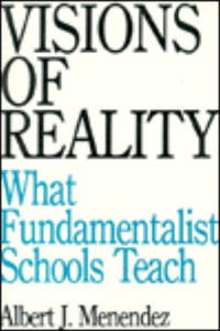 VISIONS OF REALITY: What Fundamentalist Schools Teach