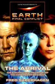 Gene Roddenberry's Earth: Final Conflict--The Arrival by  Fred Saberhagen - Hardcover - from Better World Books  and Biblio.com