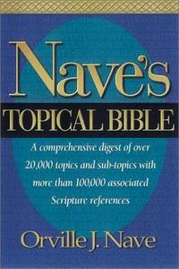 Nave's Topical Bible. [hardcover]. (A comprehensive digest of over 20,000 topic &...