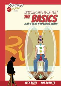 PSYCHIC DEVELOPMENT: The Basics--An Easy-To-Use, Step-By-Step Illustrated Guidebook (O)