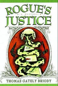 Rogue's Justice: A Michael Carolina Mystery by Thomas Gately Briody - Signed First Edition - 1996 - from Quaker House Books (SKU: 003214)