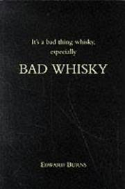 It's a bad thing whisky, especially Bad Whisky