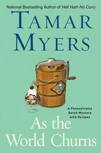 As the World Churns-A Pennsylvania Dutch Mystery with Recipes