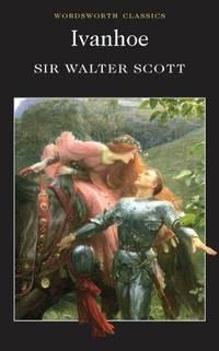 Ivanhoe (Wordsworth Classics) (Wordsworth Collection)