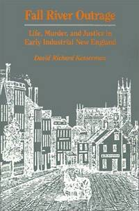 Fall River Outrage: Life, Murder and Justice in Early Industrial New England