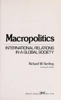 MACROPOLITICS; INTERNATIONAL RELATIONS IN A GLOBAL SOCIETY