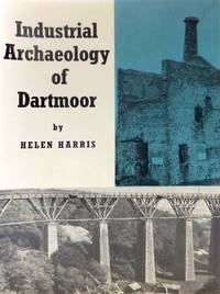 image of Industrial Archaeology of Dartmoor (Industrial Archaeology of the British Isles Ser.)