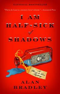 I Am Half Sick of Shadows - Flavia de Luce Mysteries vol. 4
