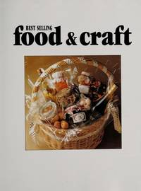 Best Selling Food and Craft - Wonderful Things to Make for Fetes, Fairs, Bazaars, Market Stalls and Garage Sales