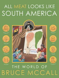 All Meat Looks Like South America: The World of Bruce McCall