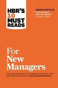 "HBR's 10 Must Reads for New Managers (with bonus article ""How Managers Become Leaders"" by..."