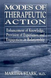 Modes of Therapeutic Action:  Enhancement of Knowledge, Provision of  Experience, and Engagement in Relationship