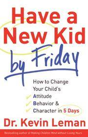 Have a New Kid by Friday by Kevin Leman - Hardcover - 2008 - from Hudson's Bookstore and Biblio.com