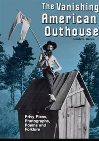Vanishing American Outhouse: A History of Country Plumbing