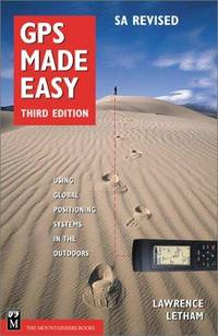 GPS Made Easy : Using Global Positioning Systems in the Outdoors