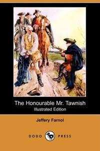 The Honourable Mr Tawnish - a Romance