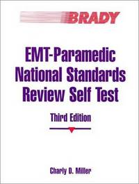 EMT Paramedic National Standards Review Self Test (3rd Edition)